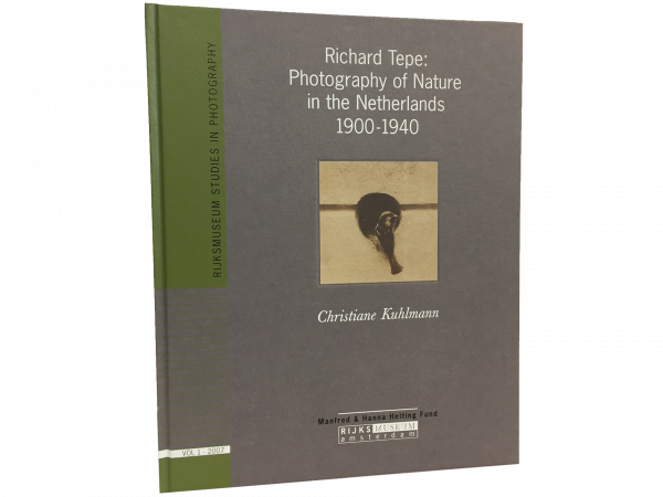 Richard Tepe: Photography of Nature in the Netherlands 1900-1940