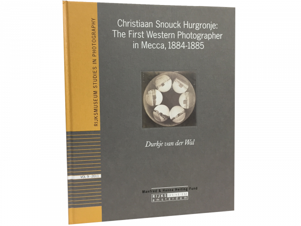 Christiaan Snouck Hurgronjé: The First Western Photographer in Mecca, 1884-1885