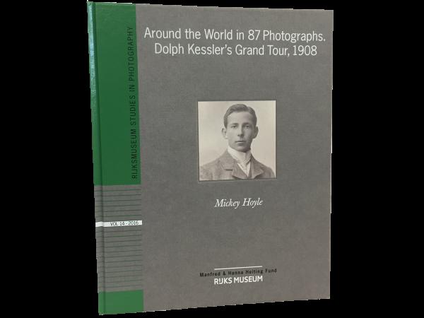 Around the World in 87 Photographs: Dolph Kessler's Grand Tour, 1908